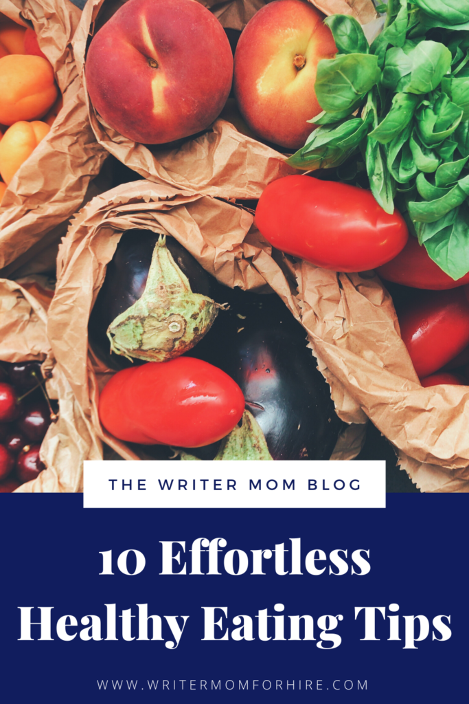 pinterest graphic that says 10 effortless healthy eating tips