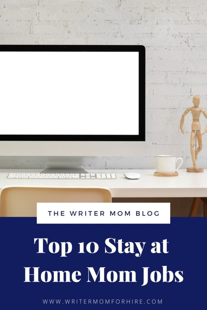 pinterest graphic that says top 10 stay at home mom entrepreneur jobs