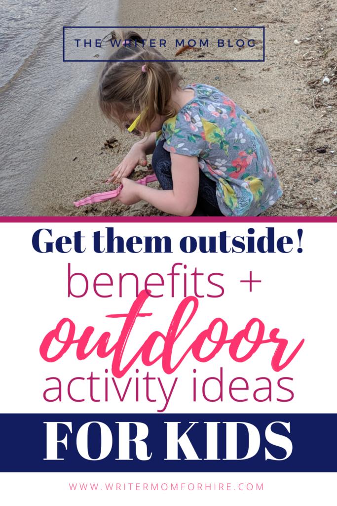 pinterest graphic for benefits of outdoor play for kids + outdoor activities for kids / toddlers / preschoolers