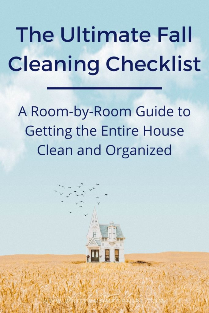 pinterest graphic that says the ultimate fall cleaning checklist: a room by room guide to getting the entire house clean and organized
