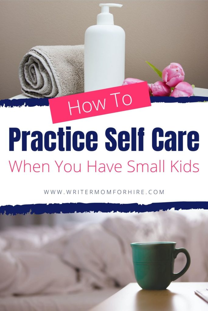pinterest graphic for the blog post titled 8 Easy Self-Care Ideas for Busy Moms With Small Kids