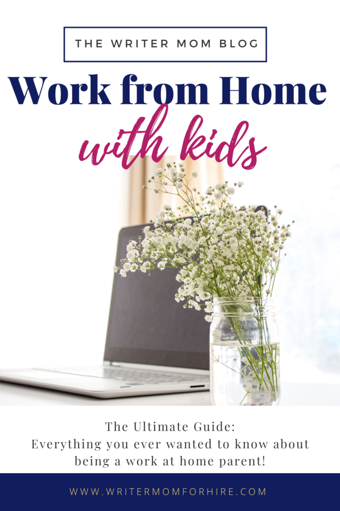 pinterest graphic for the ultimate guide to work from home with kids for stay at home moms, dads