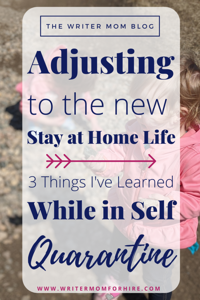 pinterest graphic adjusting to the new stay at home life 3 things i've learned while in self quarantine