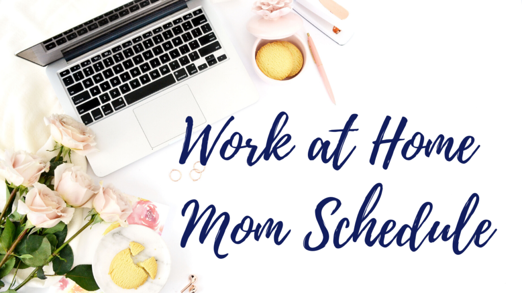 image for section work from home mom schedule
