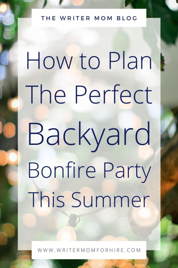 pinterest graphic how to plan the perfect backyard bonfire party this summer