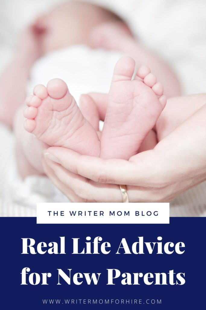pinterest graphic that says real life advice for new parents